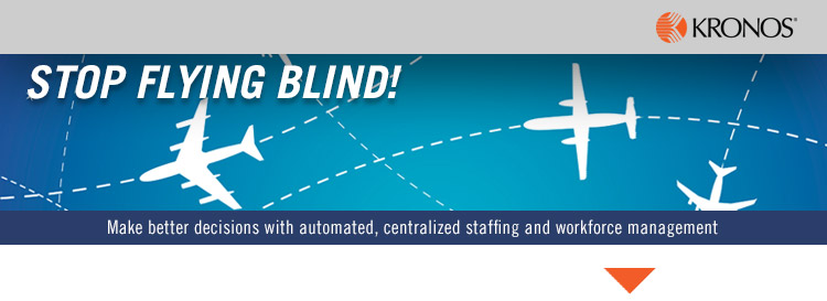 Stop flying blind!Make better decisions with automated, centralized staffing and workforce management