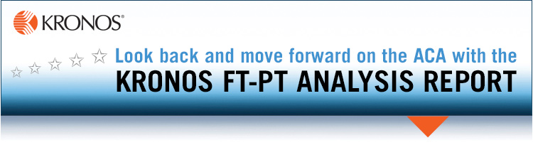 Look back and move forward on the ACA with the Kronos FT-PT Analysis Report