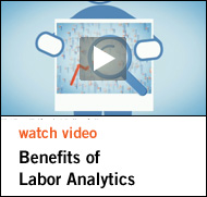 Watch Video - Benefits of Labor Analytics