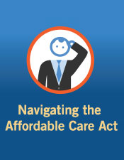 Navigating the Affordable Care Act: Avoiding Penalties & Minimizing Costs