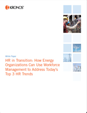 HR in Transition: How Energy Organizations Can Use Workforce Management to Address Today's Top 3 HR Trends