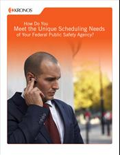 How Do You Meet the Unique Scheduling Needs of Your Federal Public Safety Agency?