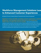 Workforce Management Solutions Lead to Enhanced Customer Experiences