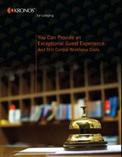 Provide an Exceptional Guest Experience and Still Control Workforce Costs: Kronos for Lodging Solution Guide